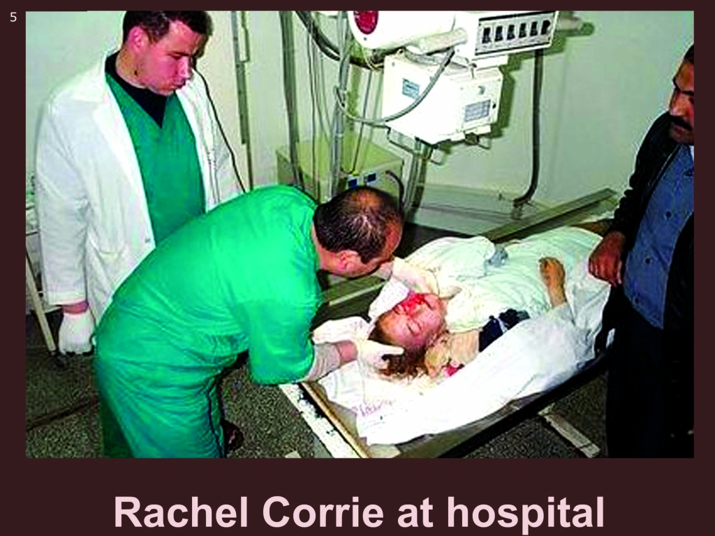 Taking X-Rays. Rachel Corrie in hospital.